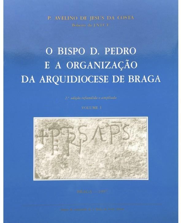 O Bispo D. Pedro e a Organização da Arquidiocese de Braga